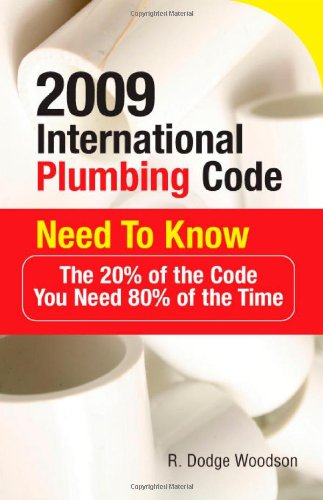2009 International Plumbing Code Need to Know: The 20% of the Code You Need 80% of the Time 9780071544498