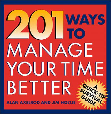 201 Ways to Manage Your Time Better 9780070062177