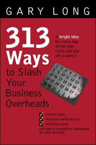 313 Ways to Slash Your Business Overheads 9780074713136