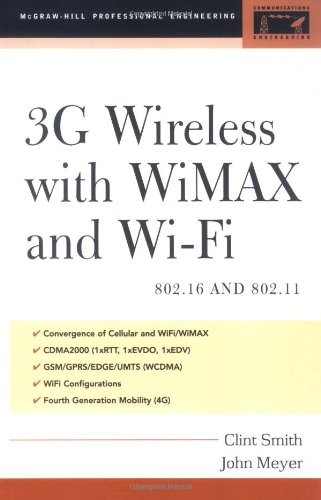 3g Wireless with 802.16 and 802.11: Wimax and Wifi 9780071440820