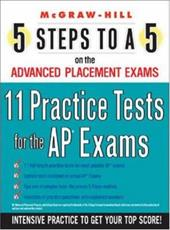 5 Steps to a 5 11 Practice Tests for the AP Exams (5 Steps to a 5 on the Advanced Placement Examinations)