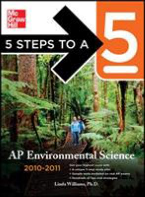 5 Steps to a 5 AP Environmental Science, 2010-2011 Edition Linda Williams