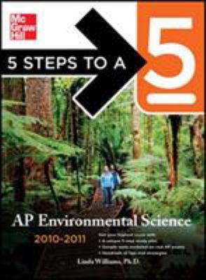 5 Steps to a 5 AP Environmental Science, 2010-2011 Edition Linda Williams