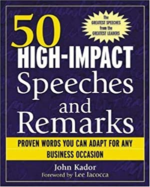 50 High-Impact Speeches and Remarks: Proven Words You Can Adapt for Any Business Occasion 9780071421942