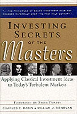 Investing Secrets of the Masters: Applying Classical Investment Ideas to Today's Turbulent Markets 9780071341004
