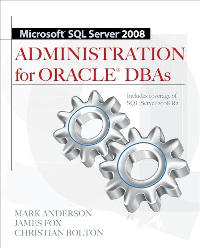 Microsoft SQL Server 2008 Administration for Oracle DBAs 9780071700641