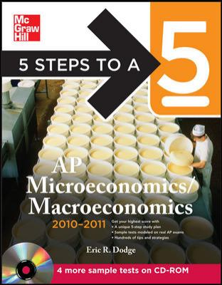 5 Steps to a 5 AP Microeconomics/Macroeconomics , 2010-2011 Edition [With CDROM] 9780071702140