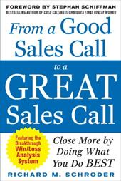 From a Good Sales Call to a Great Sales Call: Close More by Doing What You Do Best 260971