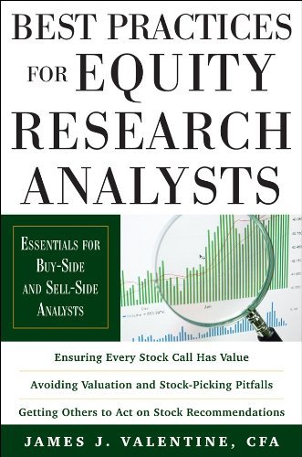 Best Practices for Equity Research Analysts: Essentials for Buy-Side and Sell-Side Analysts 9780071736381