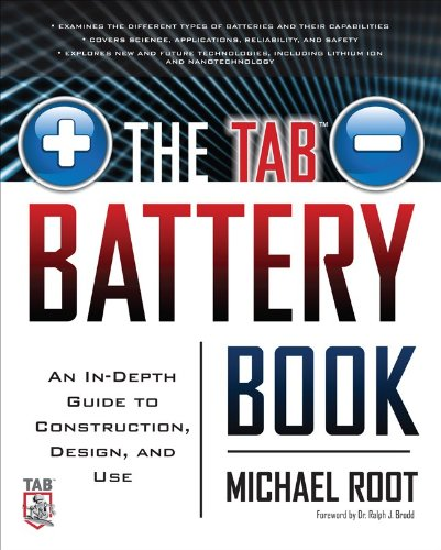 The TAB Battery Book: An In-Depth Guide to Construction, Design, and Use 9780071739900