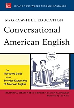 McGraw-Hill's Conversational American English: The Illustrated Guide to Everyday Expressions of American English 9780071741316