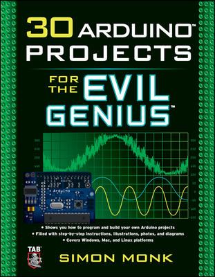 30 Arduino Projects for the Evil Genius 9780071741330