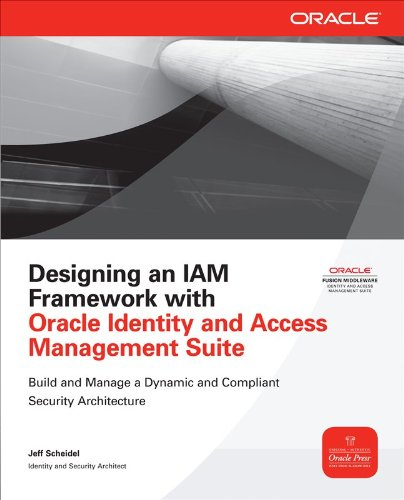 Designing an IAM Framework with Oracle Identity and Access Management Suite 9780071741378