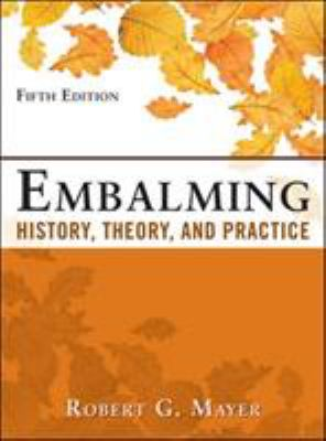 Embalming: History, Theory, and Practice, Fifth Edition 9780071741392