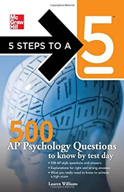 5 Steps to a 5 500 AP Psychology Questions to Know by Test Day 9780071742030