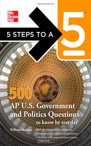 500 AP U.S. Government and Politics Questions to Know by Test Day 9780071742054