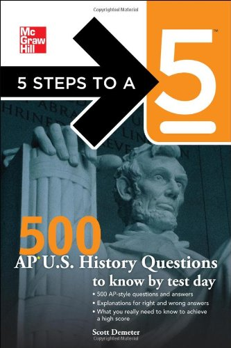 5 Steps to a 5 500 AP U.S. History Questions to Know by Test Day 9780071742078