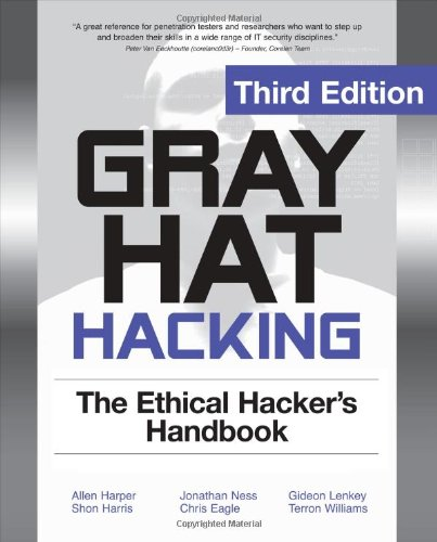 Gray Hat Hacking: The Ethical Hacker's Handbook 9780071742559