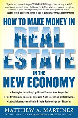 How to Make Money in Real Estate in the New Economy 9780071742627