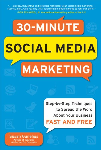 30-Minute Social Media Marketing: Step-By-Step Techniques to Spread the Word about Your Business Fast and Free 9780071743815