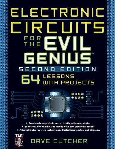 Electronic Circuits for the Evil Genius: 64 Lessons with Projects 9780071744126