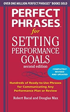 Perfect Phrases for Setting Performance Goals 9780071745055