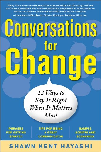 Conversations for Change: 12 Ways to Say It Right When It Matters Most 9780071745284