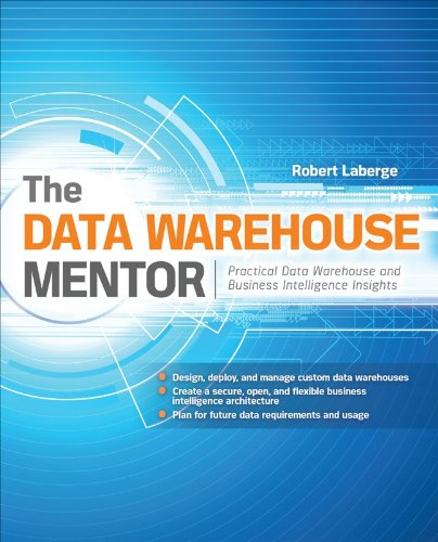 The Data Warehouse Mentor: Practical Data Warehouse and Business Intelligence Insights 9780071745321