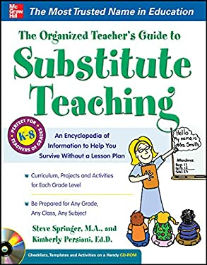 The Organized Teacher's Guide to Substitute Teaching [With CDROM] 9780071745468