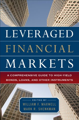 Leveraged Financial Markets: A Comprehensive Guide to High-Yield Bonds, Loans, and Other Instruments 9780071746687