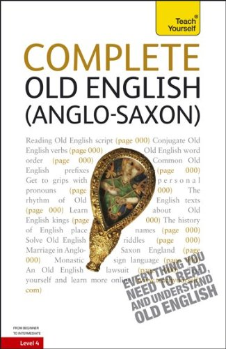 Complete Old English (Anglo-Saxon): From Beginner to Intermediate [With Paperback Book] 9780071747738