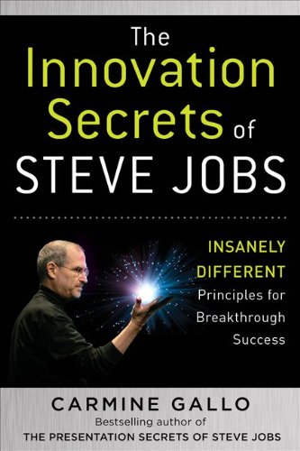 The Innovation Secrets of Steve Jobs: Insanely Different Principles for Breakthrough Success 9780071748759