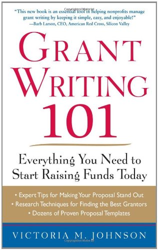 Grant Writing 101: Everything You Need to Start Raising Funds Today 9780071750189