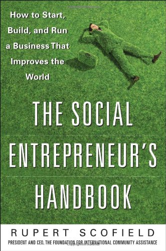 The Social Entrepreneur's Handbook: How to Start, Build, and Run a Business That Improves the World 9780071750295