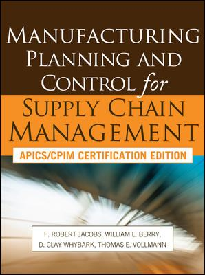 Manufacturing Planning and Control for Supply Chain Management: APICS/CPIM Certification Edition 9780071750318