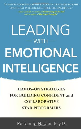 Leading with Emotional Intelligence: Hands-On Strategies for Building Confident and Collaborative Star Performers 9780071750950