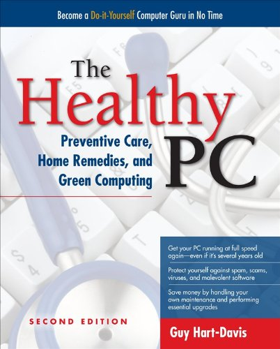 The Healthy PC: Preventive Care, Home Remedies, and Green Computing 9780071752916