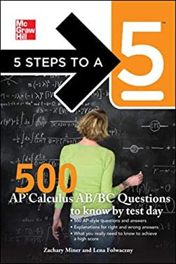 500 AP Calculus AB/BC Questions to Know by Test Day 9780071753708