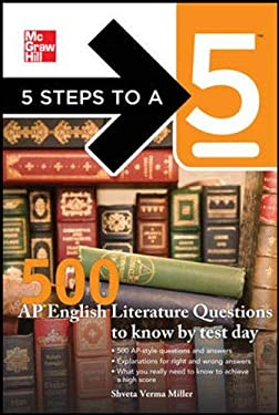 5 Steps to a 5 500 AP English Literature Questions to Know by Test Day 9780071754101
