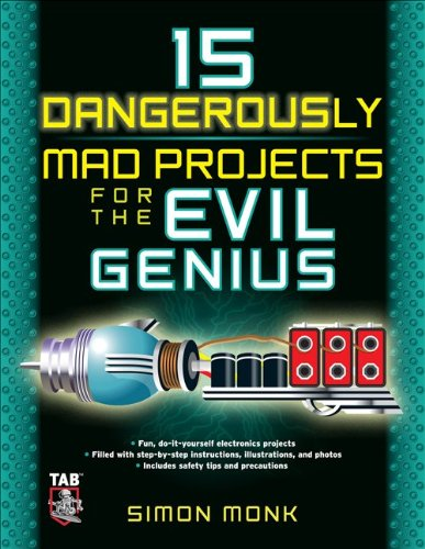 15 Dangerously Mad Projects for the Evil Genius 9780071755672