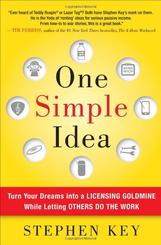 One Simple Idea: Turn Your Dreams Into a Licensing Goldmine While Letting Others Do the Work 9780071756150