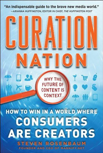 Curation Nation: How to Win in a World Where Consumers Are Creators 9780071760393