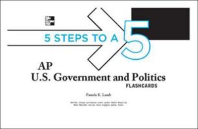 5 Steps to a 5: AP U.S. Government and Politics Flashcards