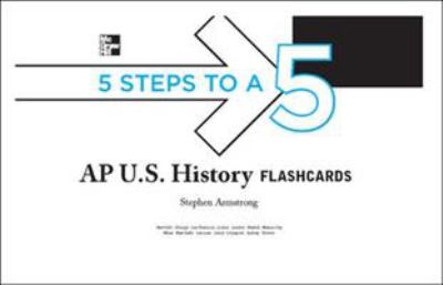 5 Steps to a 5: AP U.S. History Flashcards 9780071760720
