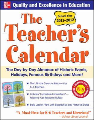 The Teachers Calendar: The Day-By-Day Almanac of Historic Events, Holidays, Famous Birthdays and More! 9780071761086