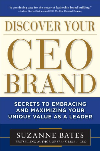 Discover Your CEO Brand: Secrets to Embracing and Maximizing Your Unique Value as a Leader 9780071762861