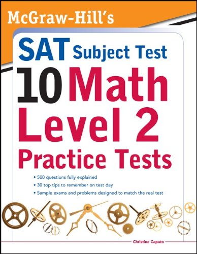 McGraw-Hills SAT Subject Test 10: Math Level 2 Practice Tests 9780071762922