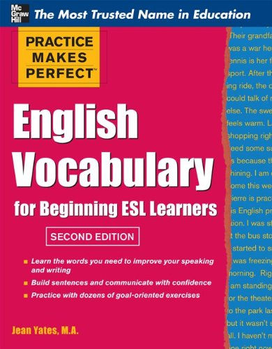 Practice Makes Perfect English Vocabulary for Beginning ESL Learners 9780071763035