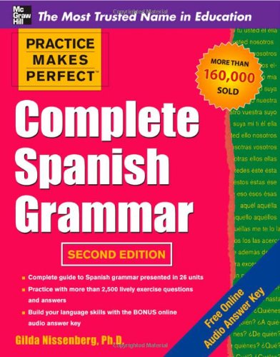 Practice Makes Perfect Complete Spanish Grammar 9780071763431