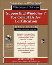 Mike Meyers' Guide to Supporting Windows 7 for Comptia A+ Certification Exam Guide: Exams 220-701 & 220-702 [With CDROM]